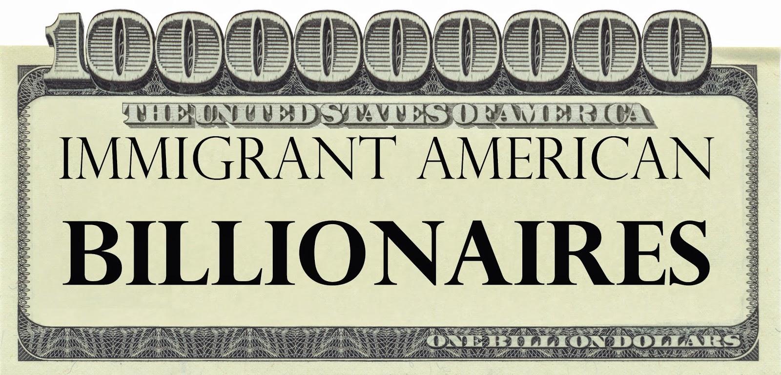 Immigrant American Billionaires