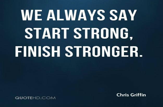 Finish Stronger…